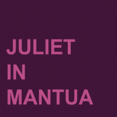 Juliet in Mantua