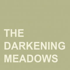 The Darkening Meadows