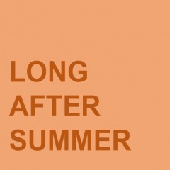 Long After Summer