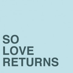 So Love Returns